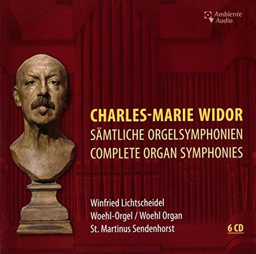 Charles-Marie Widor: Sämtliche Orgelsymphonien - Complete Organ Symphonies
