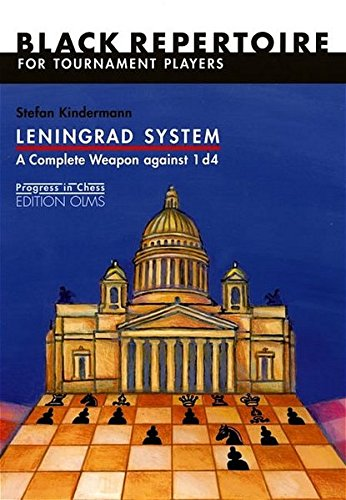 Leningrad System: A Complete Weapon Against 1 d4: Black Repertoire for Tournament Players (Progress in Chess)