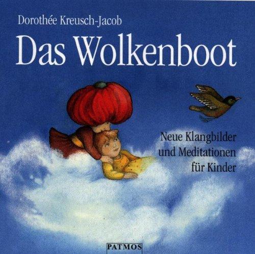 Das Wolkenboot. CD. . Neue Klangbilder und Meditationen für Kinder