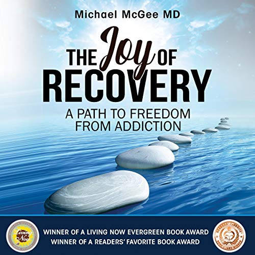 The Joy of Recovery: The New 12 Step Guide to Recovery from Addiction cover art