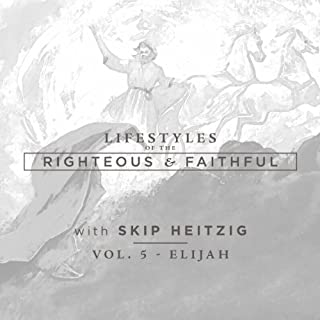 Elijah     Lifestyles of the Righteous and Faithful              By:                                                                                                                                 Skip Heitzig                               Narrated by:                                                                                                                                 Skip Heitzig                      Length: 4 hrs and 27 mins     16 ratings     Overall 4.8
