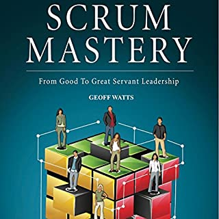 Couverture de Scrum Mastery: From Good to Great Servant-Leadership