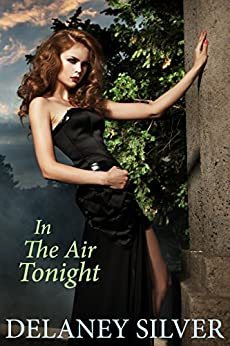 In The Air Tonight by [Delaney Silver]