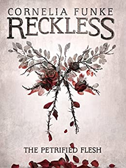 The Petrified Flesh (Reckless Book 1) (English Edition) por [Cornelia Funke, Oliver Latsch]