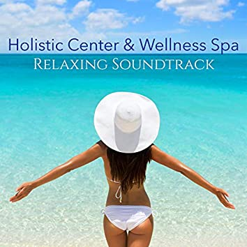 Holistic Center & Wellness Spa Relaxing Soundtrack