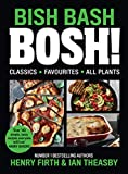 BISH BASH BOSH!: The Sunday Times Best Selling Vegan Plant Based Cook Book. As seen on ITV's 'Living on the Veg': The Sunday Times bestseller
