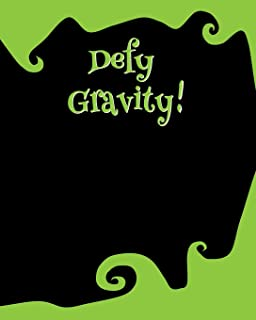 Defy Gravity!: 8 x 10 College-ruled Softcover Notebook
