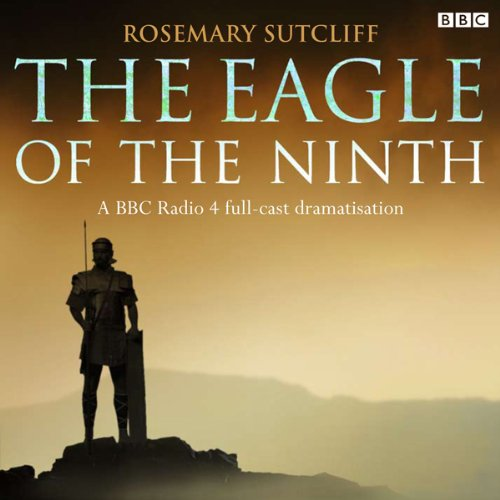 The Eagle of the Ninth                   By:                                                                                                                                 Rosemary Sutcliff                               Narrated by:                                                                                                                                 BBC Radio 4                      Length: 1 hr and 53 mins     2 ratings     Overall 3.5