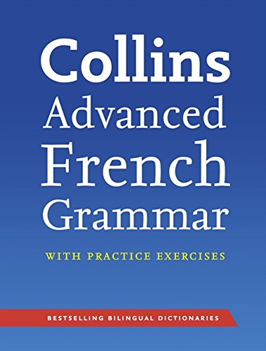 Collins Advanced French Grammar & Practice (English and French Edition)
