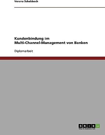 Kundenbindung im Multi-Channel-Management von Banken (German Edition)