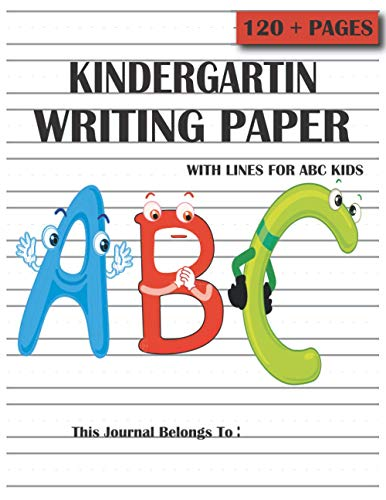 Kindergarten writing paper lines for ABC Kids: handwriting blank Practice Paper dotted lines, notbook alphabets journal workbook 120 + PAGES 8.5' x 11' inches