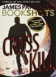 Cross Kill: An Alex Cross Story (Alex Cross Bookshots, 1)