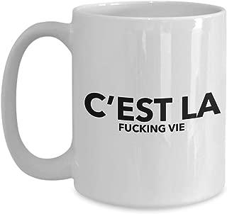 Inspire Coffee Mug 15 Oz - C'Est La Fucking Vie - Motivation Inspiration Encouragement Reminder Empowerment Gift For Friend Coworker