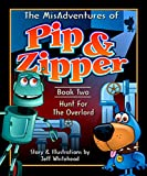 The Mis- Adventures of Pip & Zipper Book two: Hunt for the Overlord (English Edition)