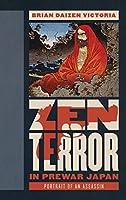 Zen Terror in Prewar Japan: Portrait of an Assassin (Asian Voices)