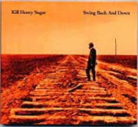Swing Back And Down by Kill Henry Sugar