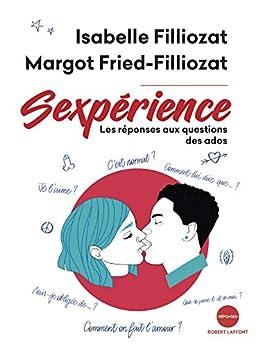 Sexpérience (French Edition) by [Isabelle FILLIOZAT, Margot FRIED-FILLIOZAT]