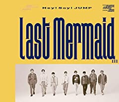 Hey! Say! JUMP「Last Mermaid...」のジャケット画像