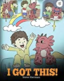 I Got This!: A Dragon Book To Teach Kids That They Can Handle Everything. A Cute Children Story to Give Children Confidence in Handling Difficult Situations. (My Dragon Books, Band 8)