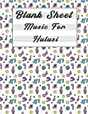 blank sheet music for hulusi: music manuscript paper, clefs notebook, composition notebook, blank sheet music compositio for girl (8.5 x 11 in) 110 ... gifts | gifts standard for students / pro