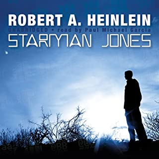 Starman Jones                   By:                                                                                                                                 Robert A. Heinlein                               Narrated by:                                                                                                                                 Paul Michael Garcia                      Length: 8 hrs and 29 mins     2,314 ratings     Overall 4.4