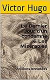 Le Dernier Jour d'un condamné & Les Misérables - Editions annotées - Format Kindle - 1,92 €