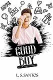 Good boy (Bad or good Livro 2)