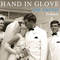Hand In Glove: The Smiths Tribute by Various (2011-01-11)