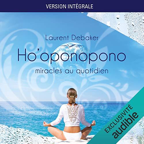 Ho'oponopono - Miracles au quotidien [Version intégrale] audiobook cover art