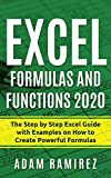 Excel Formulas and Functions 2020: The Step by Step Excel Guide with Examples on How to Create Powerful Formulas (Excel Academy)