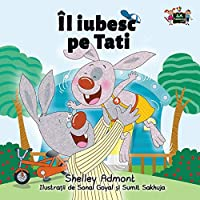 I Love My Dad: Romanian Edition (Romanian Bedtime Collection)