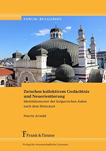 Zwischen kollektivem Gedächtnis und Neuorientierung: Identitätsmuster der bulgarischen Juden nach dem Holocaust (Forum: Bulgarien)
