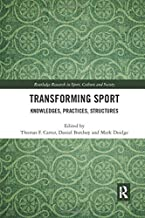 Transforming Sport: Knowledges, Practices, Structures