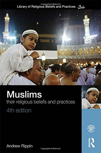 Muslims: Their Religious Beliefs and Practices (The...