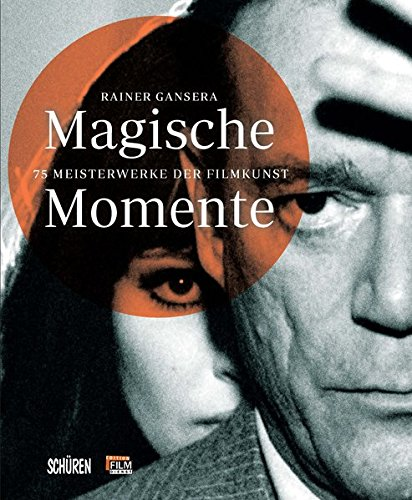 Magische Momente: 75 Meisterwerke der Filmkunst (edition film-dienst)