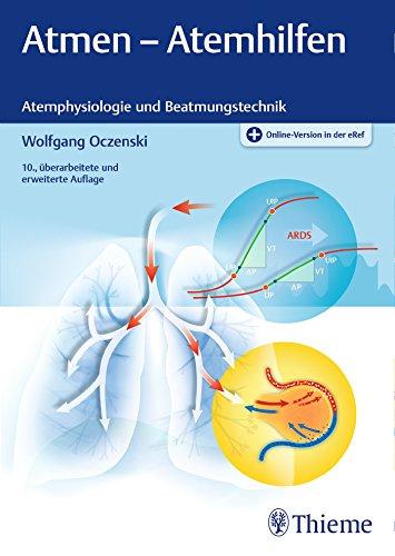 Atmen - Atemhilfen: Atemphysiologie und Beatmungstechnik