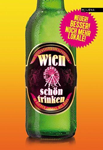 Wien schön trinken: 44 Wiener Lokale mit Herz