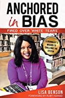 "Anchored in Bias, Fired Over ""White Tears"""