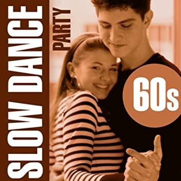 Slow Dance Party - 60S