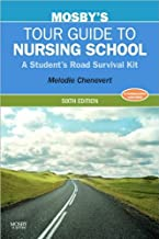 M. Chenevert RN BSN MN MA's Mosby's Tour Guide to Nursing School 6th(sixth) edition (Mosby's Tour Guide to Nursing School: A Student's Road Survival Kit [Paperback])(2010)