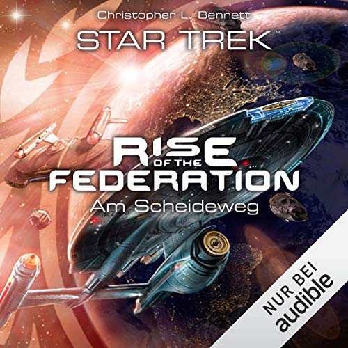 Am Scheideweg: Star Trek - Rise of the Federation 1
