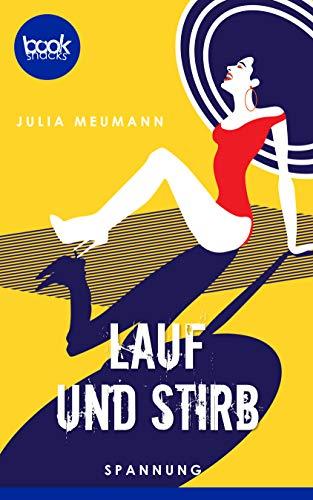 Lauf und stirb (Die booksnacks Kurzgeschichten-Reihe 218)