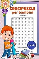 Crucipuzzle per bambini 7 anni +: 30 tematiche del vocabolario italiano di base / 2 livelli di difficolta