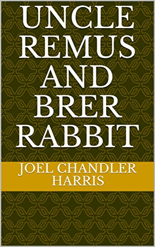 Uncle Remus and Brer Rabbit (English Edition)