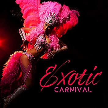 Exotic Carnival: Latin Dance Rhythms for Fiesta!