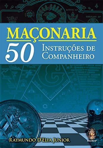 Maçonaria: 50 instruções de companheiro