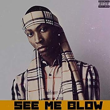 See Me Blow