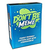 Don't Be Meme - Family Friendly Caption Game with Consequences