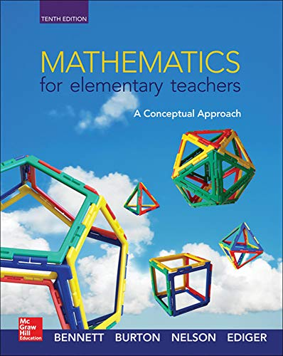 Compare Textbook Prices for Mathematics for Elementary Teachers: A Conceptual Approach 10th Revised ed. Edition ISBN 9780078035654 by Bennett Professor, Albert B