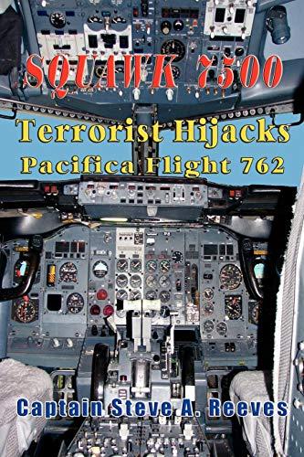 Squawk 7500 Terrorist Hijacks Pacifica Flight 762